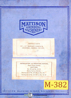 "Mattison 36"" - 48"", Rotary Surface Grinder Installation Operations Parts Manual"