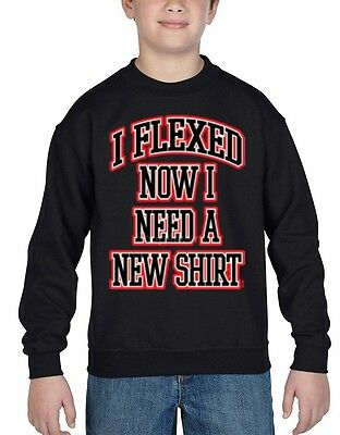 I Flexed Now I Need A New Shirt Youth Crewneck Fitness Gym Workout Sweater