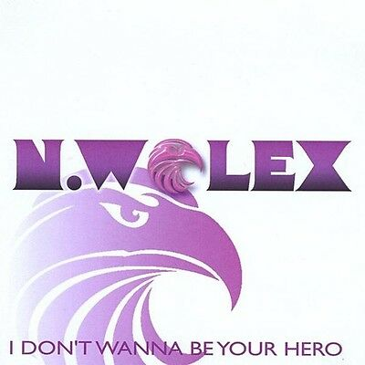 I Don't Wanna Be Your Hero - N. Wolex (2010, CD NEU)