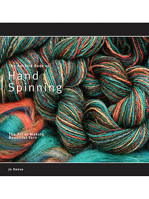 BOOK - The Ashford Book of Handspinning - Jo Reeve  Create unique yarn 116 pages
