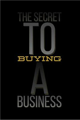 The Secret To BUYING A Business