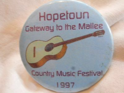 Vintage  Hopetown Gateway To The Mallee Country Music Festivel 1997 Badge