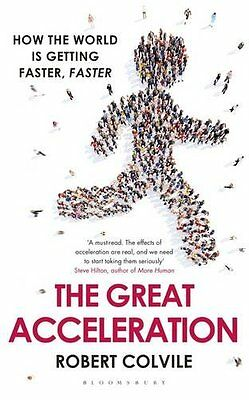 The Great Acceleration: How the World is Getting Faster, Faster - Pre Order NEW