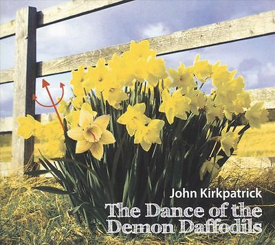 John Kirkpatrick - Dance of the Demon Daffodils