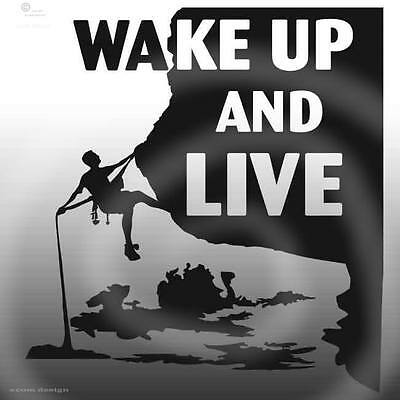 Climbing sticker/ vinyl decal, Wake up and live!