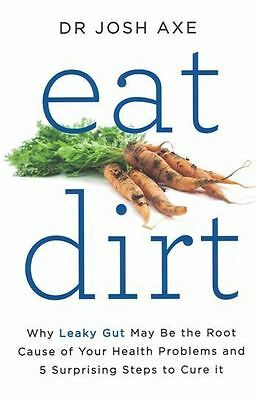 Eat Dirt by Dr Josh Axe NEW