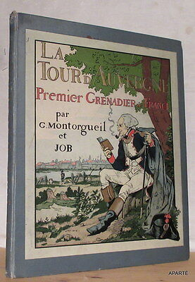 Montorgueil Job La Tour D'auvergne Premier Grenadier De France 1902 Illustré Be