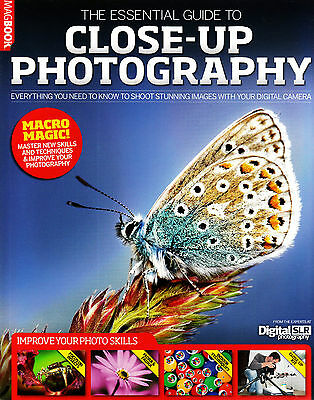 THE ESSENTIAL GUIDE TO CLOSE-UP PHOTOGRAPHY with your digital camera MACRO @NEW