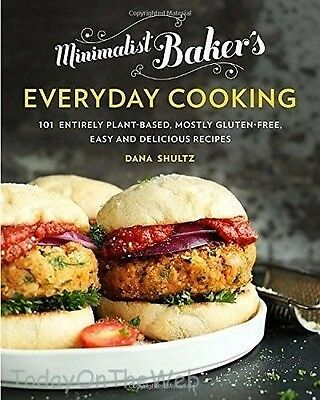 Minimalist Baker's Everyday Cooking 101 Entirely Plant-based, Mostly Gluten Free