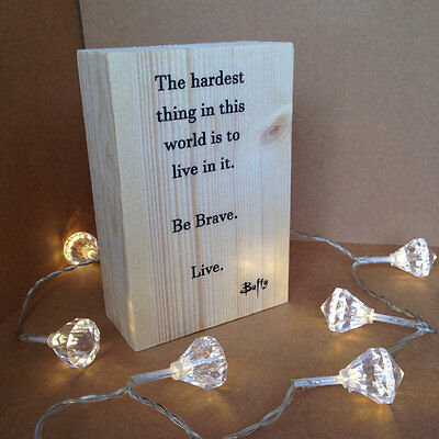 Buffy The Vampire Slayer Live Quote Printed Art on Freestanding Wooden Block