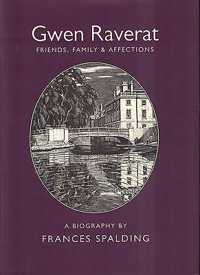GWEN RAVERAT (FRIENDS, FAMILY & AFFECTIONS) - A Biography by Frances Spalding