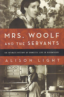 MRS. WOOLF AND THE SERVANTS (AN INTIMATE HISTORY) - Alison Light
