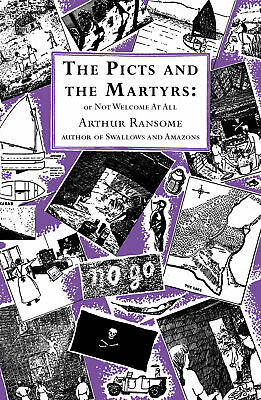 Arthur Ransome - The Picts and the Martyrs: or Not Welcome At All (Paperback)