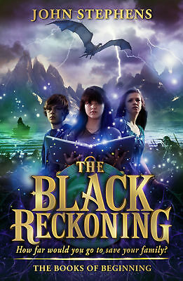 John Stephens - The Black Reckoning: The Books of Beginning 3 (Paperback)