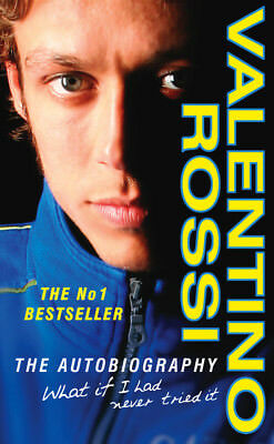 Valentino Rossi - What If I Had Never Tried It (Paperback) 9780099486961