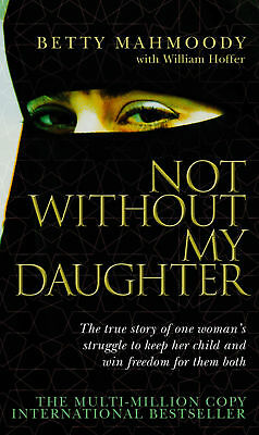 Betty Mahmoody - Not Without My Daughter (Paperback) 9780552152167