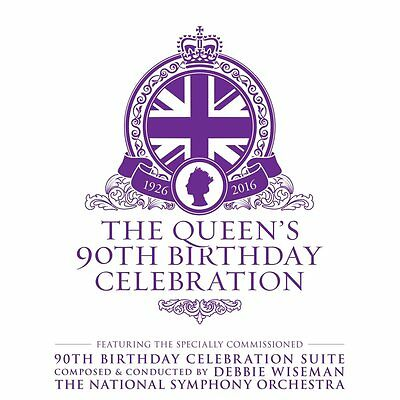 Debbie Wiseman - The Queen'S 90Th Birthday Celebration - New Cd Album