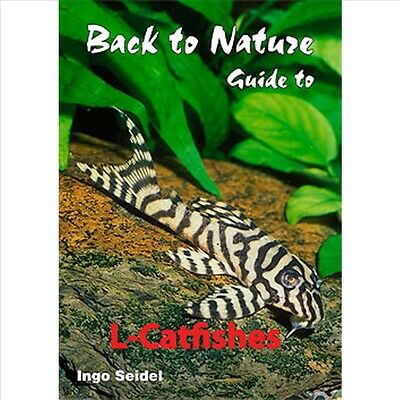 Back to Nature Guide to L-Catfishes Loricariidae  Hardcover  Ingo Seidel