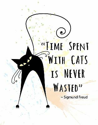 Decorative Wall Art Print CAT w/ Humorous Quote TIME SPENT WITH CATS  Freud