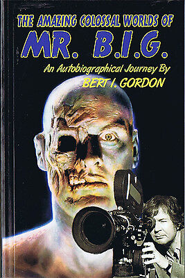 Bert I. Gordon THE AMAZING COLOSSAL WORLDS OF MR. B.I.G. Signed 1st Printing TPB