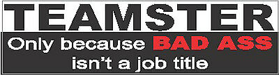 teamster-bad-a$$-bumper sticker CT-9B