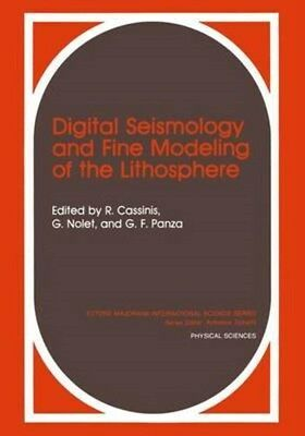 Digital Seismology and Fine Modeling of the Lithosphere 9781489967619, Paperback