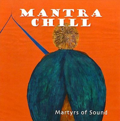 Martyrs Of Sound - Mantra Chill