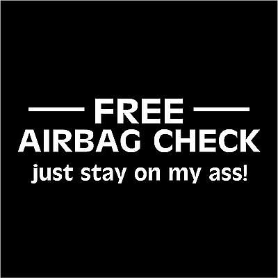 Off My Ass Car Window Decal Auto Vinyl Sticker Free Airbag Check