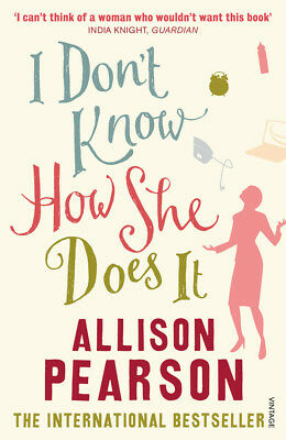 Allison Pearson - I Don't Know How She Does It (Paperback) 9780099428381