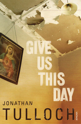 Jonathan Tulloch - Give Us This Day (Paperback) 9780099422150