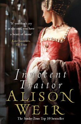 Alison Weir - Innocent Traitor (Paperback) 9780099493792