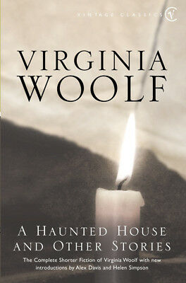 Virginia Woolf - A Haunted House: The Complete Shorter Fiction (Paperback)