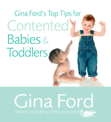 Gina Ford - Gina Ford's Top Tips For Contented Babies & Toddlers (Paperback)