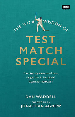 Dan Waddell - The Wit and Wisdom of Test Match Special (Hardback) 9781849908719