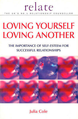 Julia Cole - Loving Yourself Loving Another (Paperback) 9780091856762