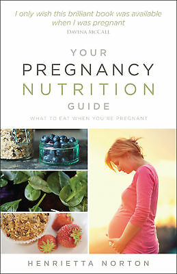 Henrietta Norton - Your Pregnancy Nutrition Guide (Paperback) 9780091955168