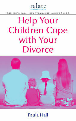 Paula Hall -Help Your Children Cope With Your Divorce: A Relate Guide(Paperback)