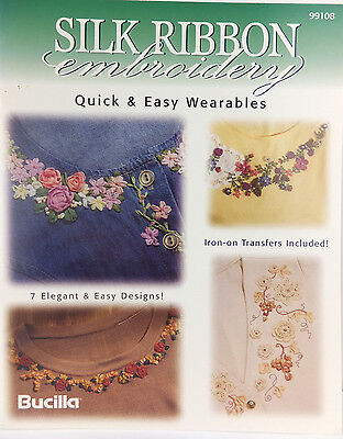 Silk Ribbon Embroidery Quick & Easy Wearables Bucilla Book with Transfer Sheets