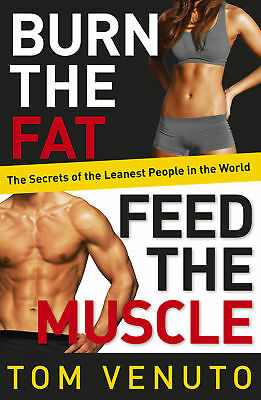 Tom Venuto - Burn the Fat, Feed the Muscle (Paperback) 9780091954925