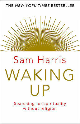 Sam Harris - Waking Up: Searching for Spirituality Without Religion (Paperback)