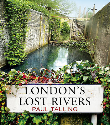 Paul Talling - London's Lost Rivers (Paperback) 9781847945976