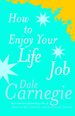 Dale Carnegie - How To Enjoy Your Life And Job (Paperback) 9780749305932