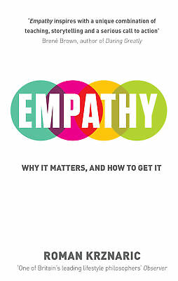 Roman Krznaric - Empathy: Why It Matters, And How To Get It (Paperback)