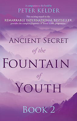 Peter Kelder - Ancient Secret of the Fountain of Youth Book 2 (Paperback)