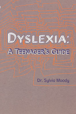 Sylvia Moody - Dyslexia: A Teenager's Guide (Paperback) 9780091900014