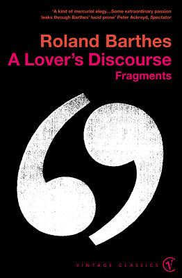 Roland Barthes - A Lover's Discourse (Paperback) 9780099437420