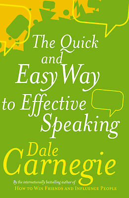 Dale Carnegie - The Quick And Easy Way To Effective Speaking (Paperback)