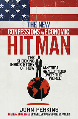 John Perkins - The New Confessions of an Economic Hit Man (Paperback)