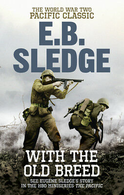Eugene B Sledge - With the Old Breed (Paperback) 9780091937522