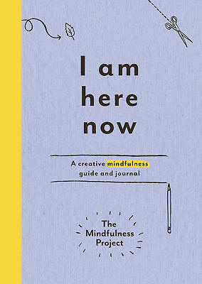 The Mindfulness Project - I Am Here Now (Paperback) 9781785030772